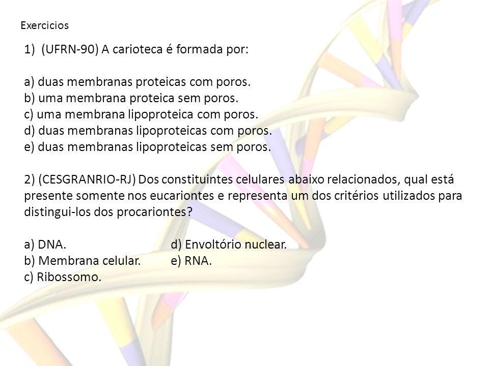 1) (UFRN-90) A carioteca é formada por: