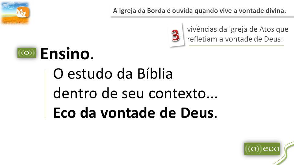 A igreja da Borda é ouvida quando vive a vontade divina.
