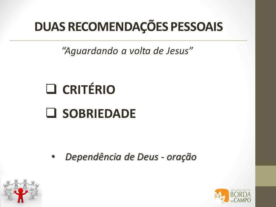 DUAS RECOMENDAÇÕES PESSOAIS