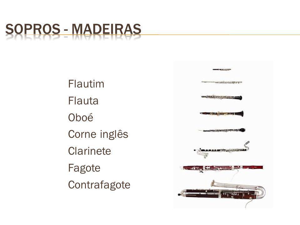 SOPROS - MADEIRAS Flautim Flauta Oboé Corne inglês Clarinete Fagote