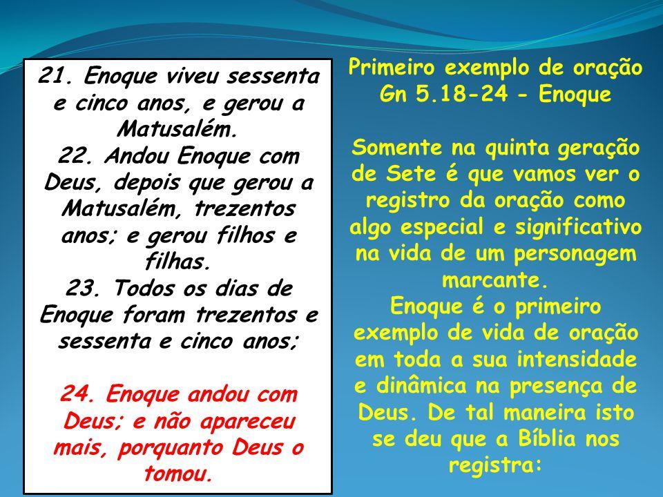 Primeiro exemplo de oração Gn 5.18-24 - Enoque