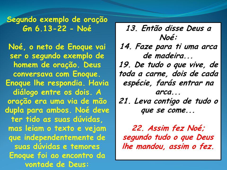 Segundo exemplo de oração Gn 6.13-22 - Noé