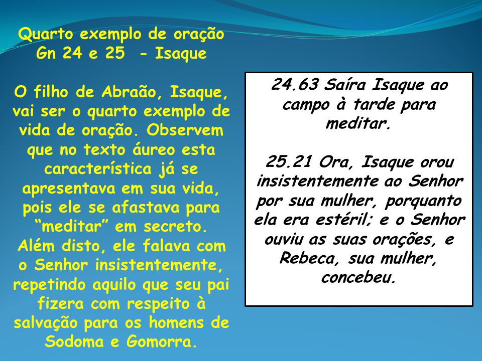 Quarto exemplo de oração Gn 24 e 25 - Isaque