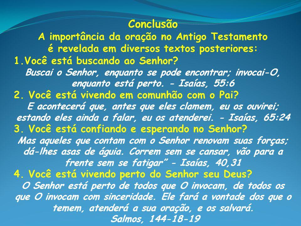 Conclusão A importância da oração no Antigo Testamento