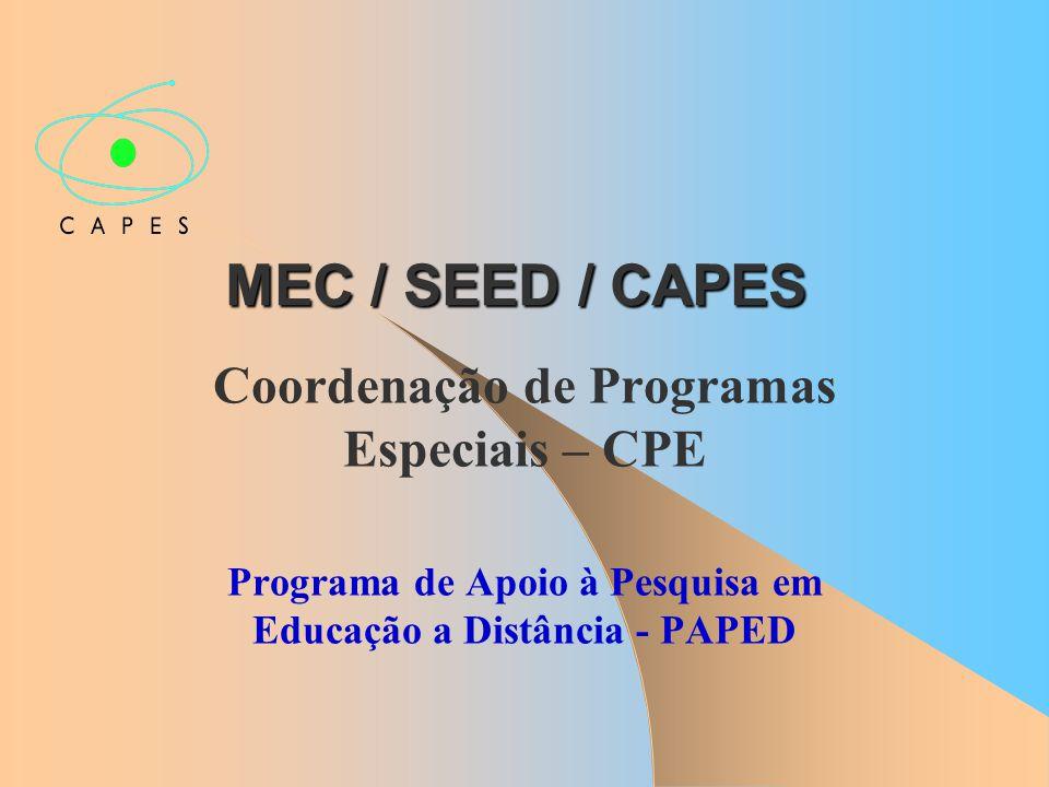 MEC / SEED / CAPES Coordenação de Programas Especiais – CPE