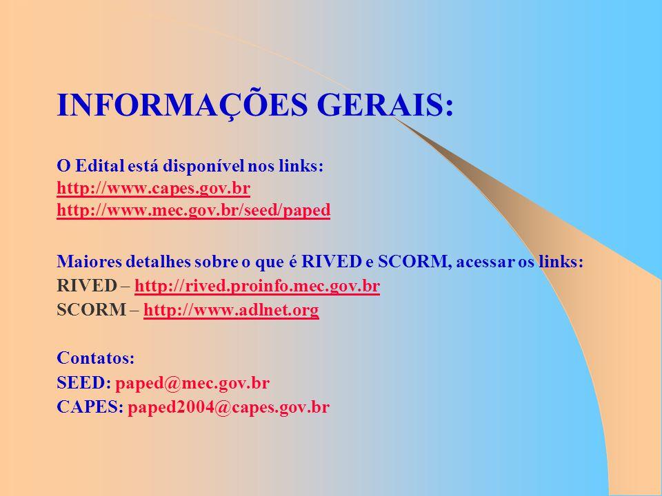 INFORMAÇÕES GERAIS: O Edital está disponível nos links: http://www