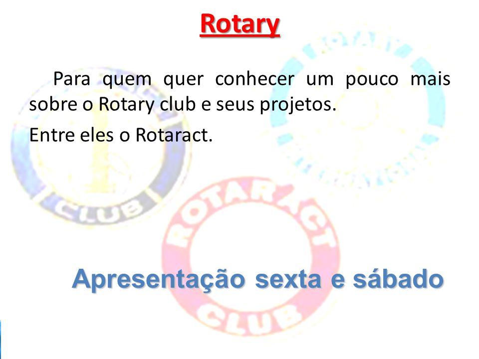 Rotary Apresentação sexta e sábado