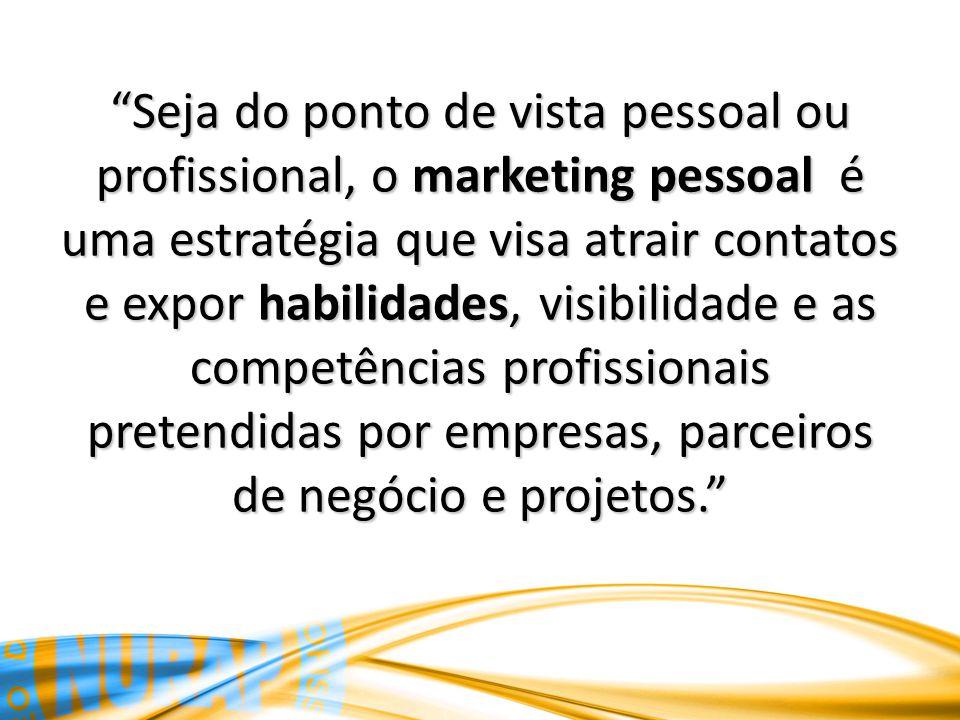 Seja do ponto de vista pessoal ou profissional, o marketing pessoal é uma estratégia que visa atrair contatos e expor habilidades, visibilidade e as competências profissionais pretendidas por empresas, parceiros de negócio e projetos.