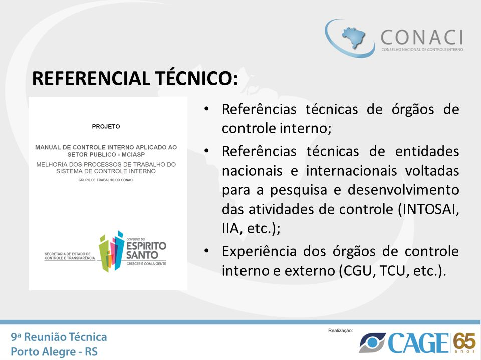 REFERENCIAL TÉCNICO: Referências técnicas de órgãos de controle interno;
