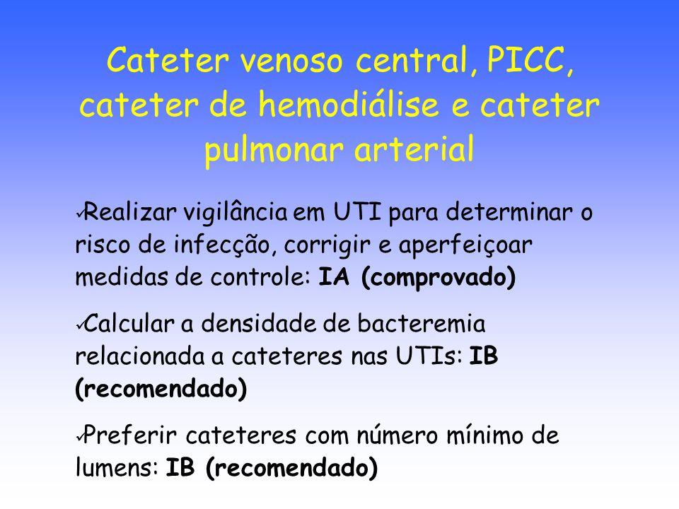 Cateter venoso central, PICC, cateter de hemodiálise e cateter pulmonar arterial