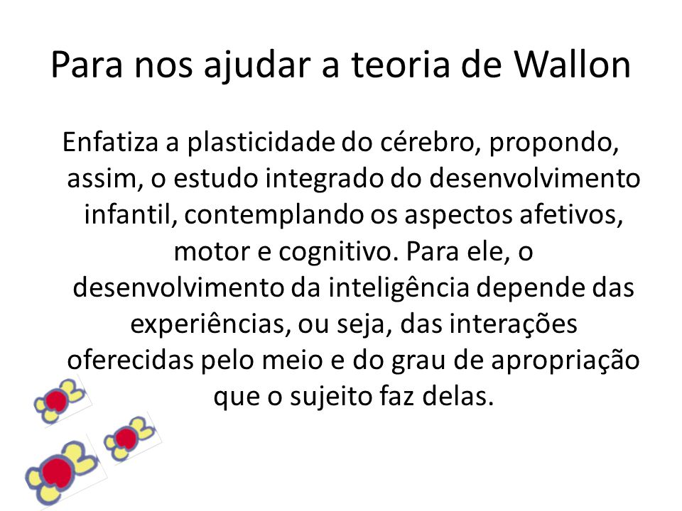 Para nos ajudar a teoria de Wallon