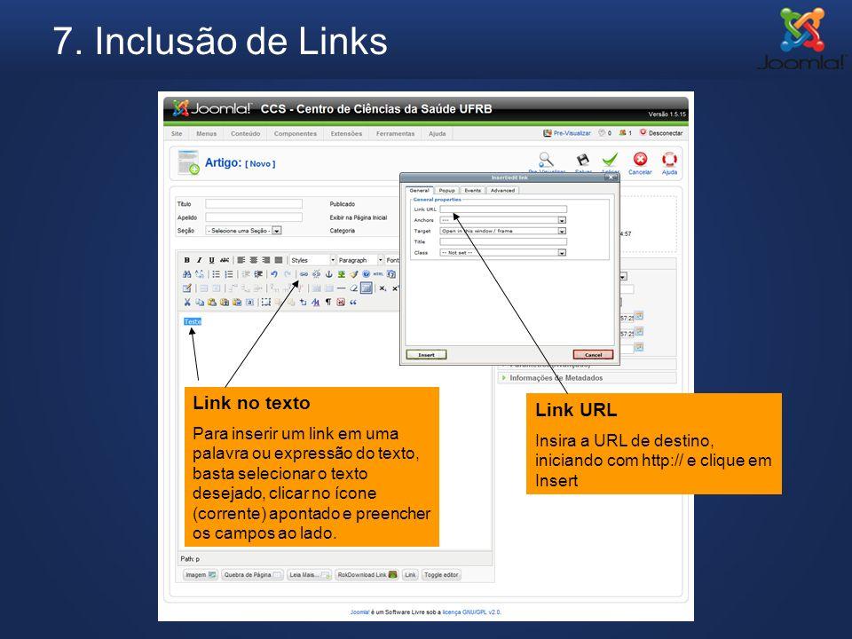7. Inclusão de Links Link no texto Link URL