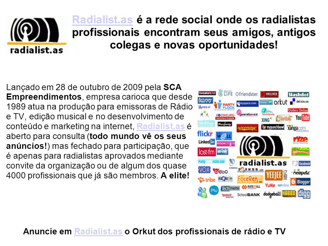 Anuncie em Radialist.as o Orkut dos profissionais de rádio e TV