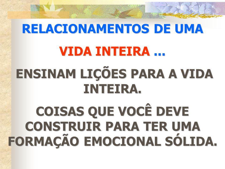RELACIONAMENTOS DE UMA VIDA INTEIRA ...