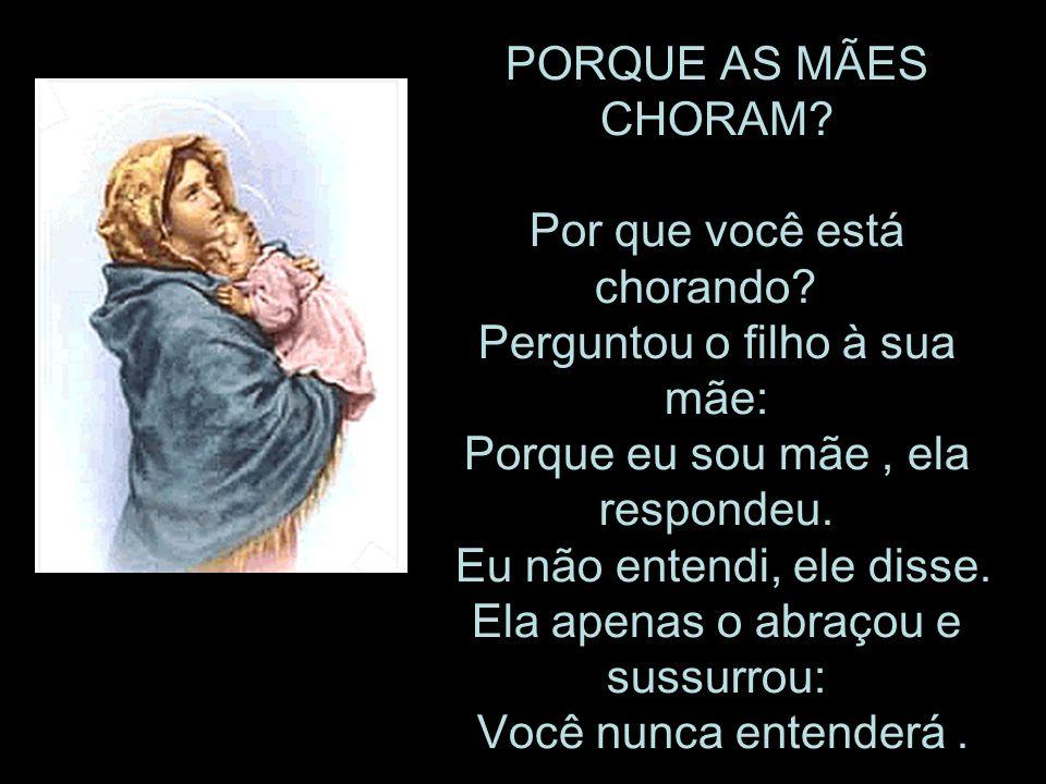 PORQUE AS MÃES CHORAM