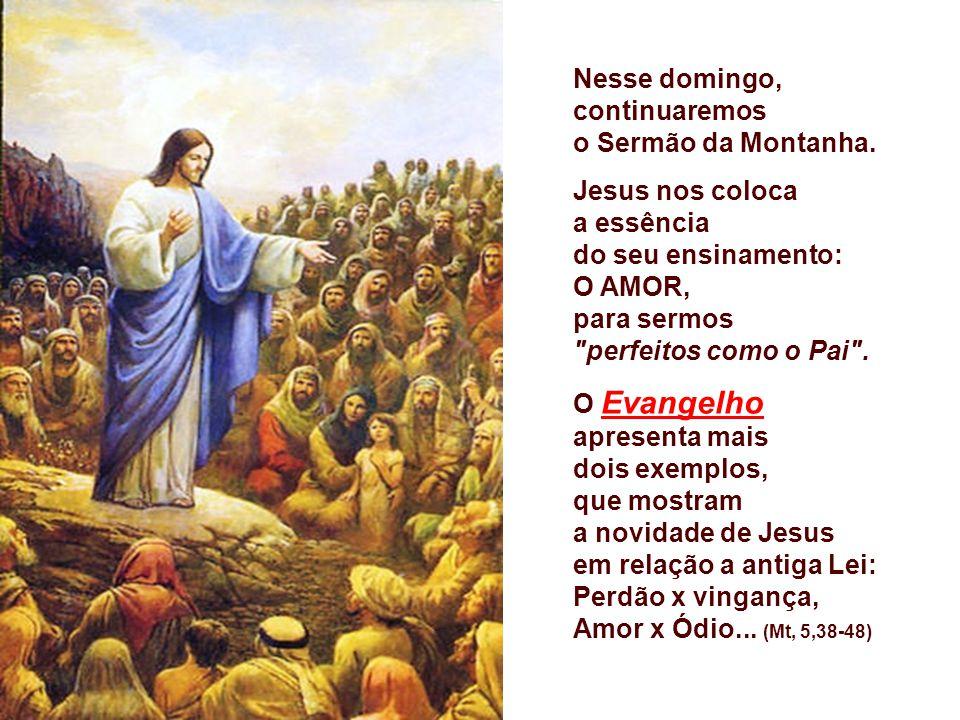 Nesse domingo, continuaremos o Sermão da Montanha.