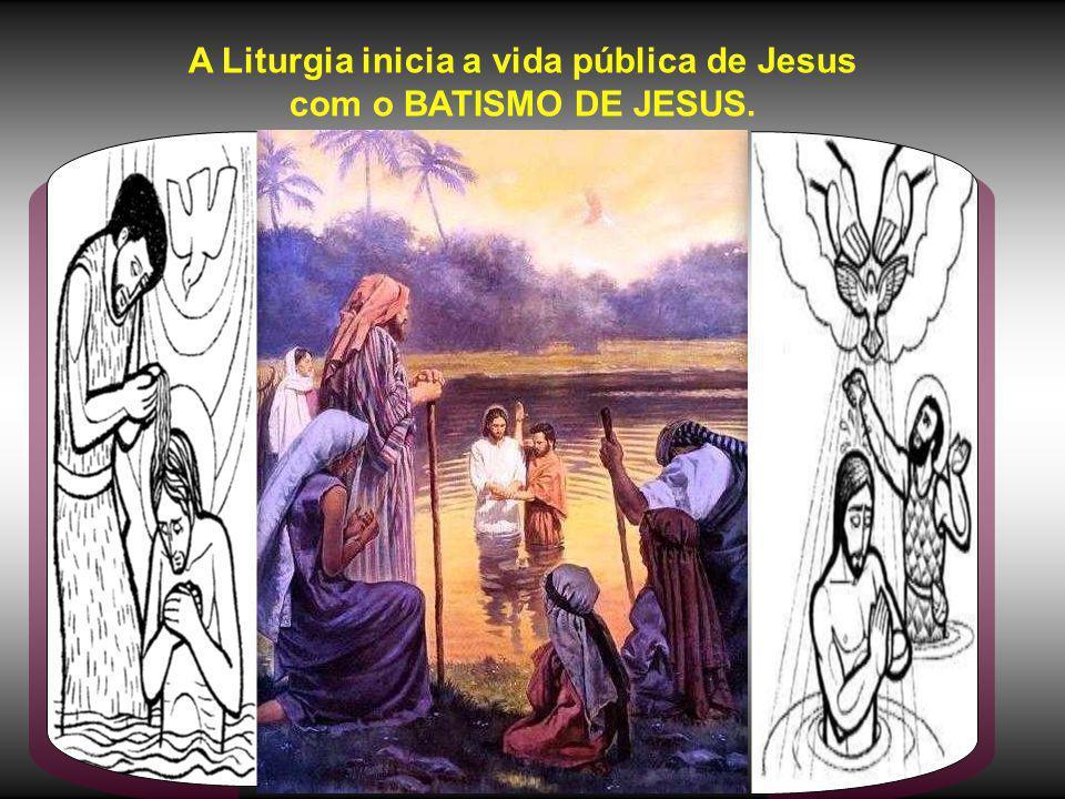 A Liturgia inicia a vida pública de Jesus