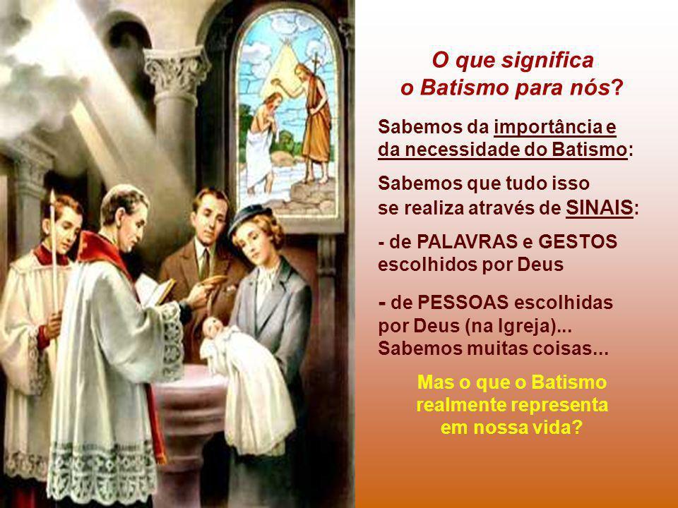 Mas o que o Batismo realmente representa em nossa vida