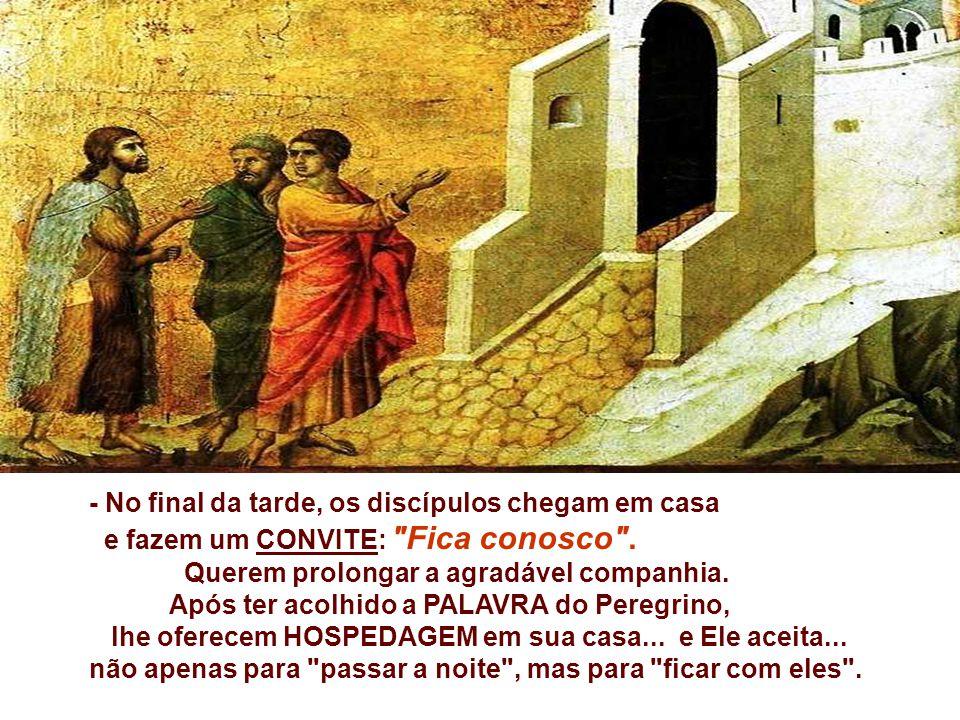 - No final da tarde, os discípulos chegam em casa