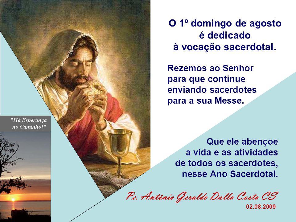 O 1º domingo de agosto é dedicado à vocação sacerdotal.