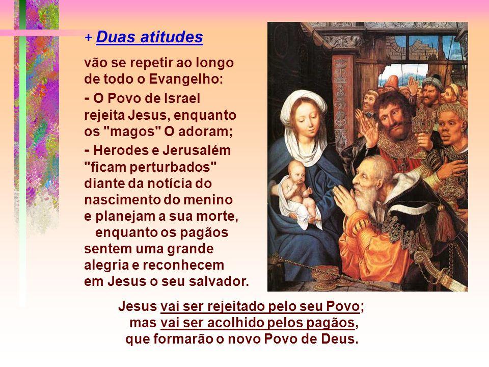 mas vai ser acolhido pelos pagãos, que formarão o novo Povo de Deus.