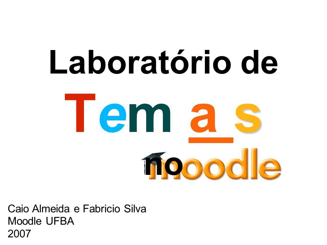 Laboratório de Tem a s no Caio Almeida e Fabricio Silva Moodle UFBA