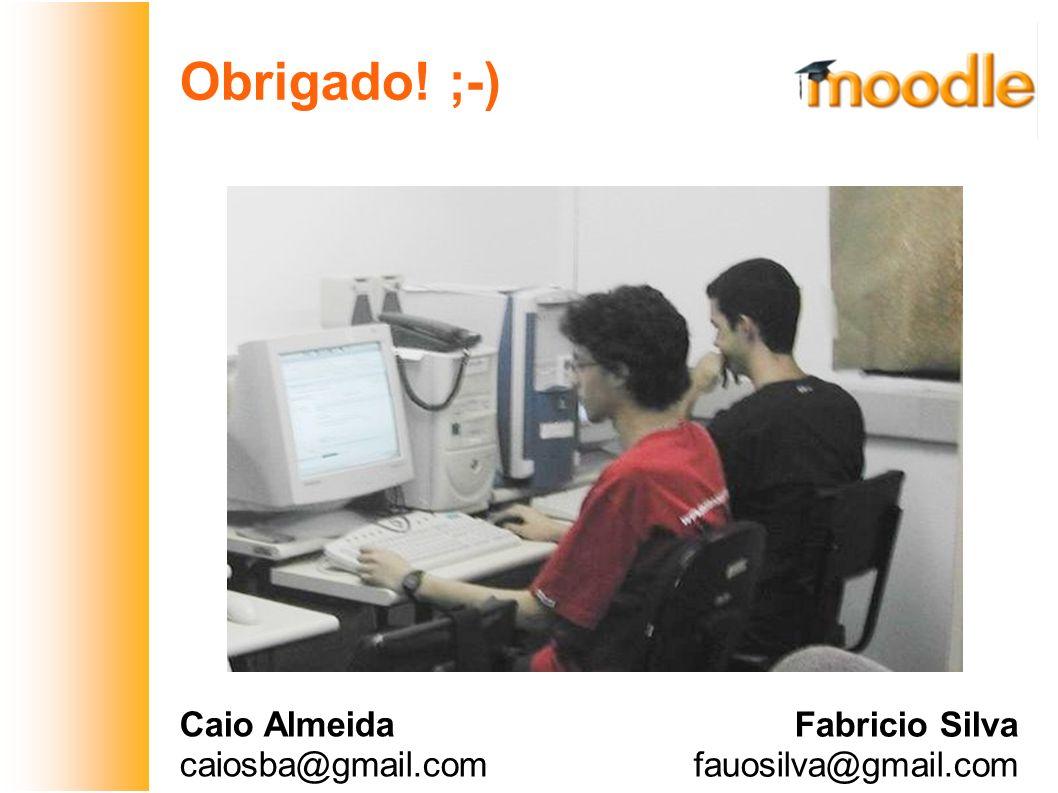 Obrigado! ;-) Caio Almeida caiosba@gmail.com Fabricio Silva