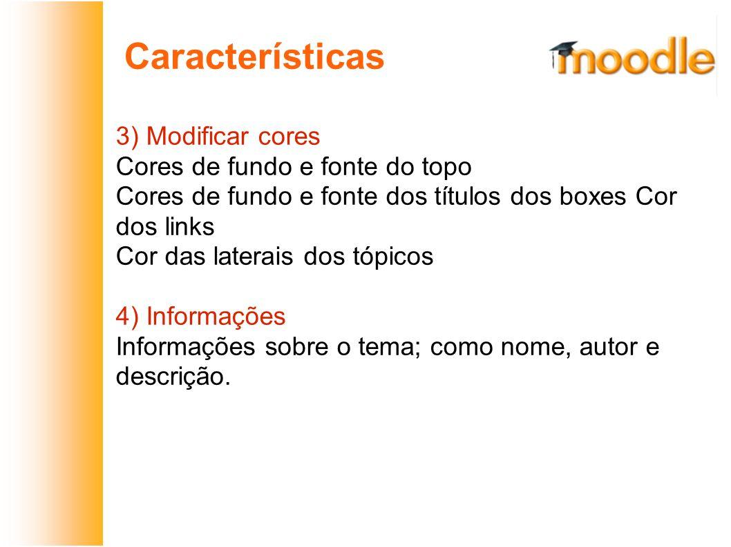 Características 3) Modificar cores Cores de fundo e fonte do topo