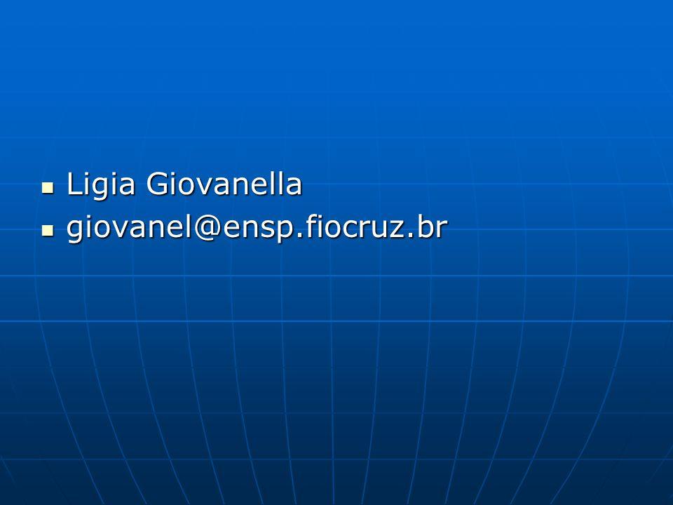 Ligia Giovanella giovanel@ensp.fiocruz.br