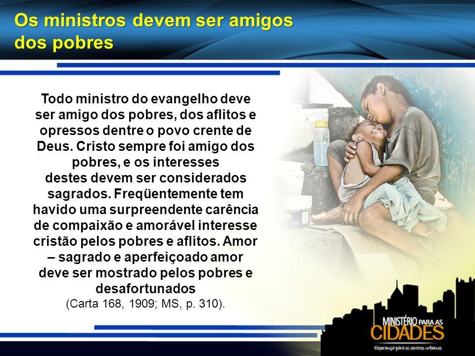 Os ministros devem ser amigos dos pobres