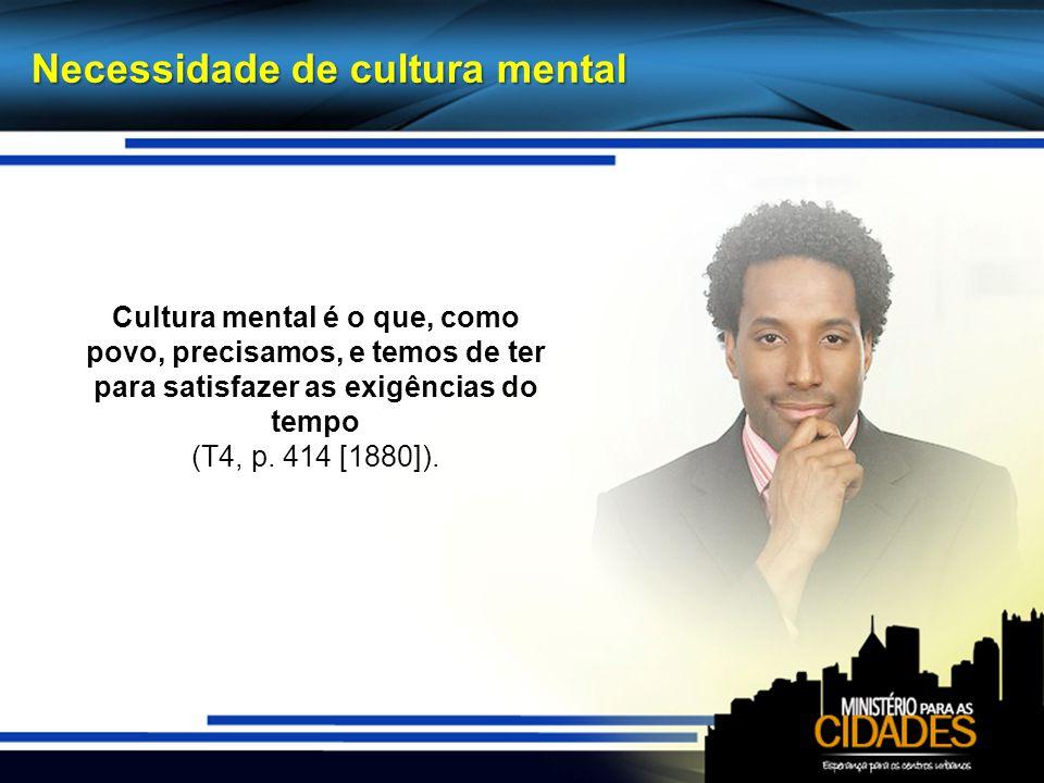 Cultura mental é o que, como