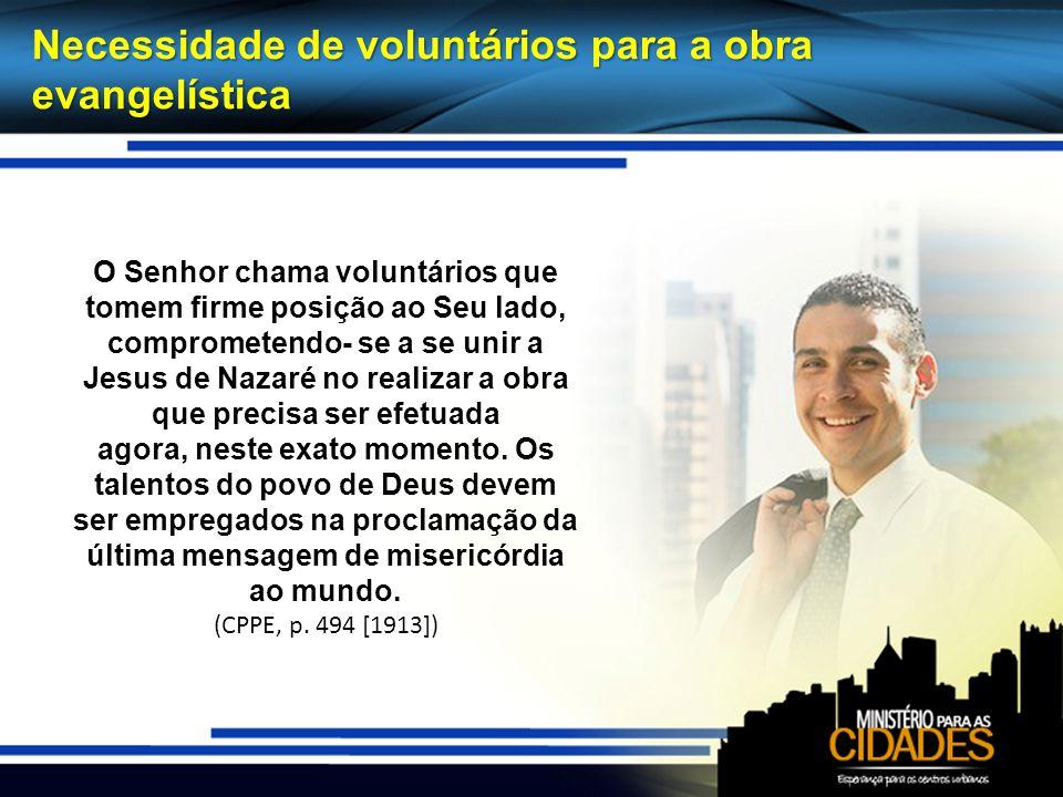 Necessidade de voluntários para a obra evangelística