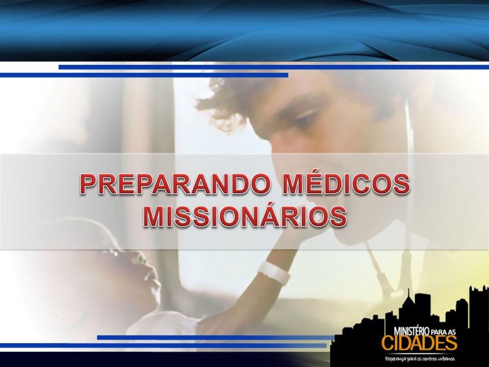PREPARANDO MÉDICOS MISSIONÁRIOS