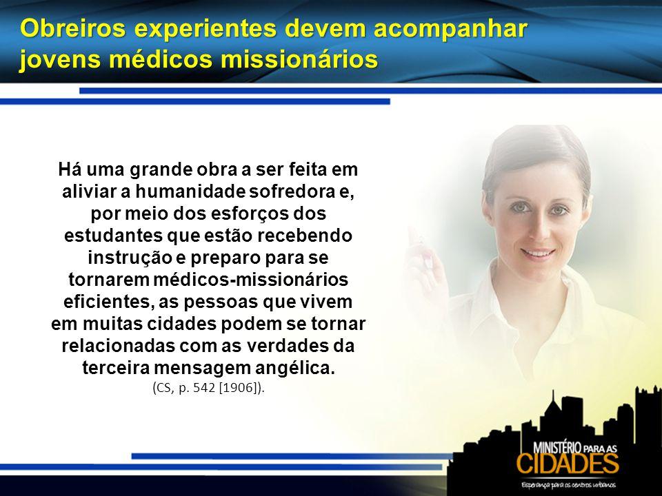 Obreiros experientes devem acompanhar jovens médicos missionários