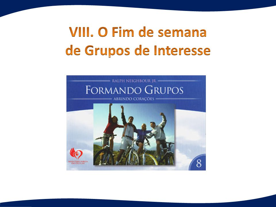 VIII. O Fim de semana de Grupos de Interesse