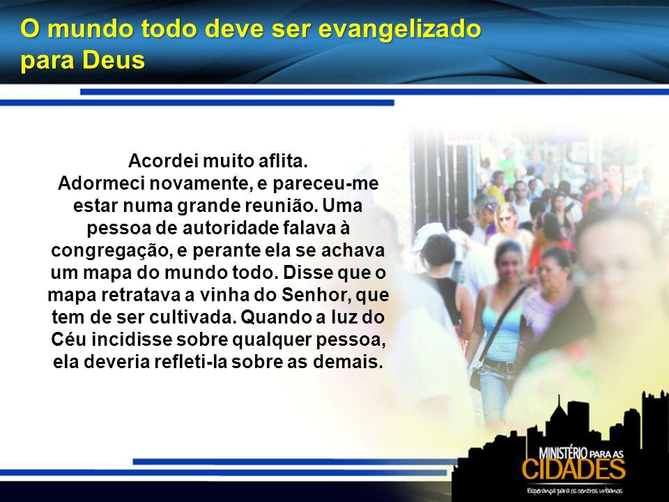 O mundo todo deve ser evangelizado para Deus
