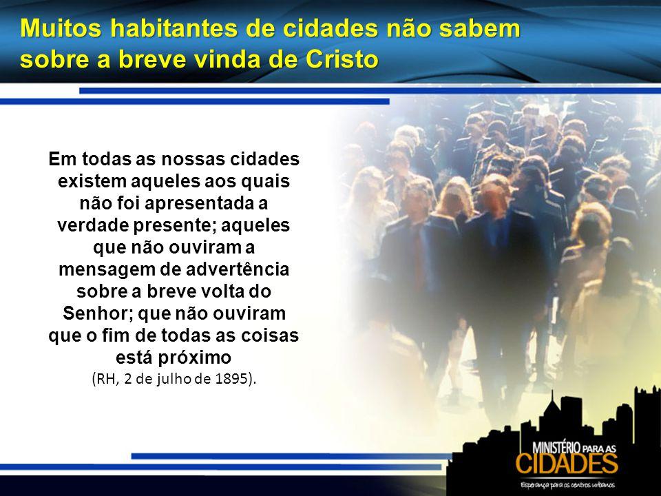 Muitos habitantes de cidades não sabem sobre a breve vinda de Cristo