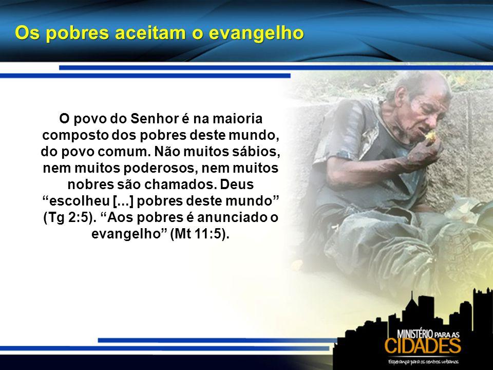 Os pobres aceitam o evangelho