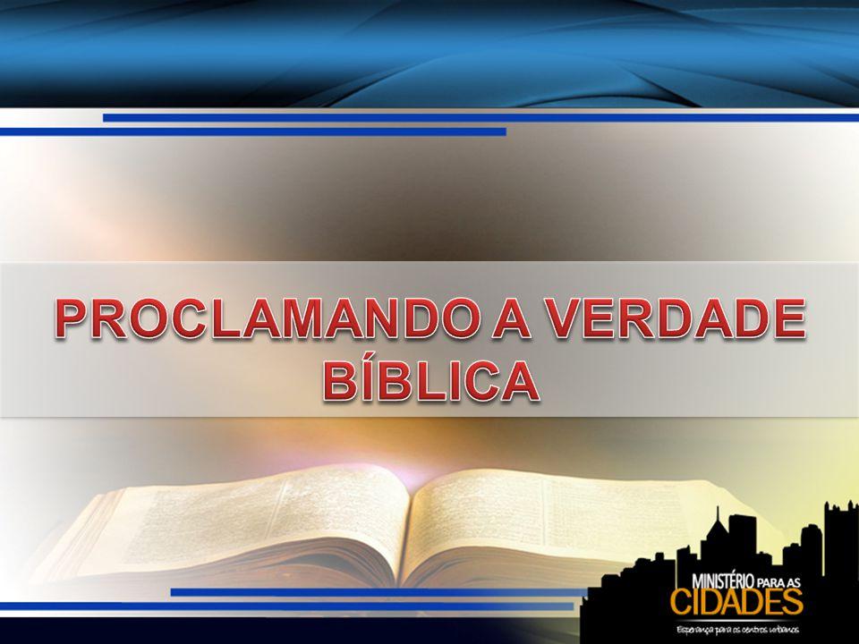 PROCLAMANDO A VERDADE BÍBLICA