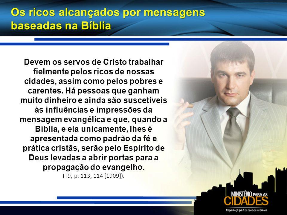 Os ricos alcançados por mensagens baseadas na Bíblia