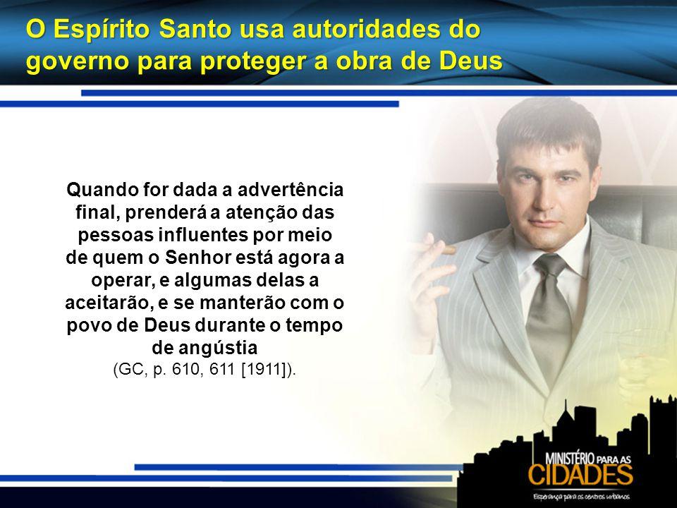 O Espírito Santo usa autoridades do governo para proteger a obra de Deus
