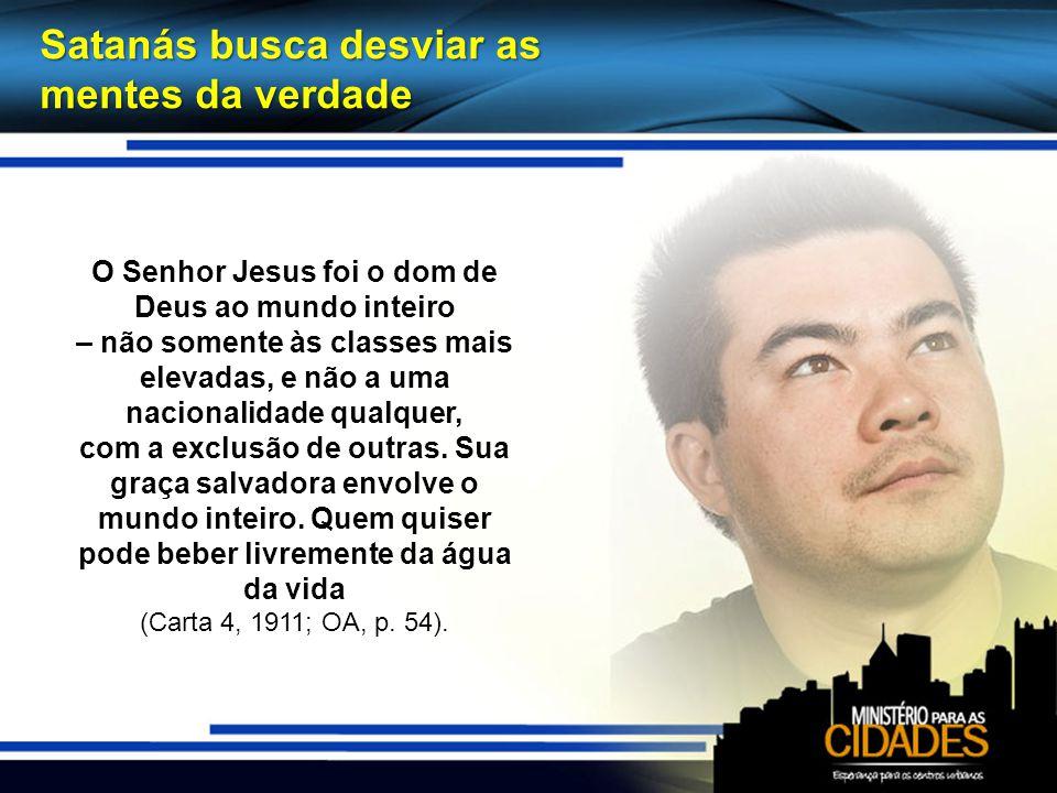 O Senhor Jesus foi o dom de Deus ao mundo inteiro