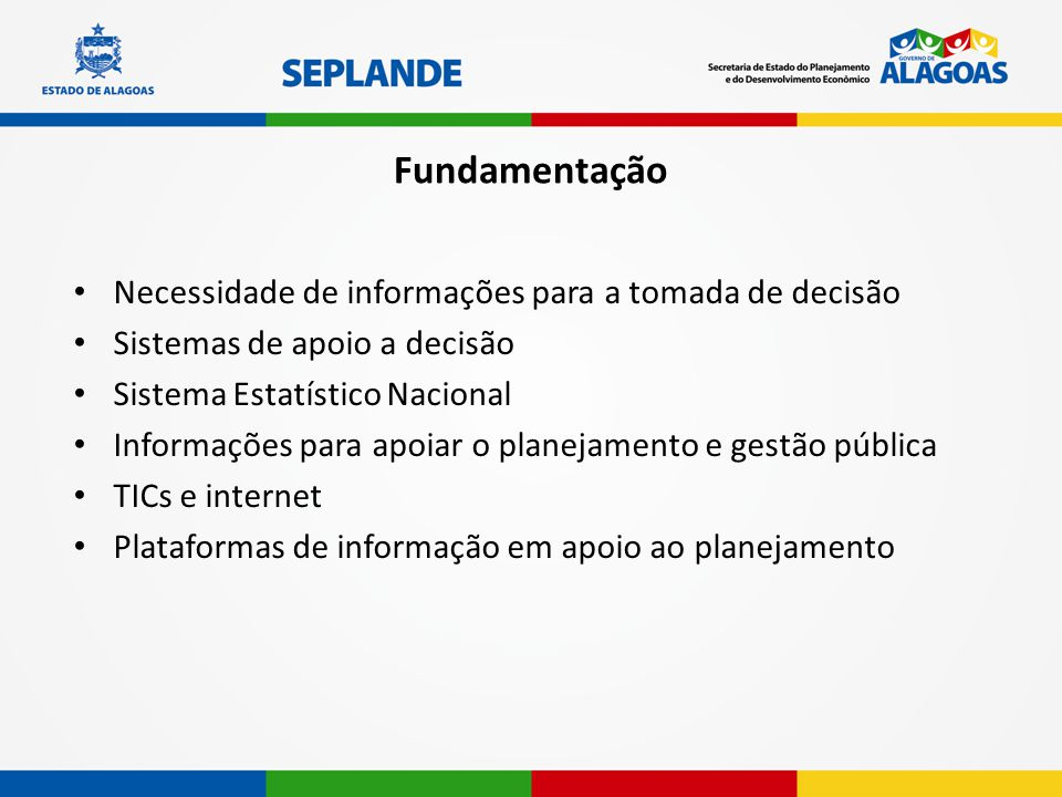 Fundamentação Necessidade de informações para a tomada de decisão
