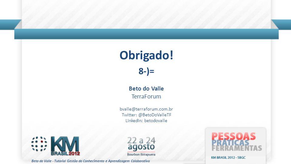 Obrigado! 8-)= Beto do Valle TerraForum bvalle@terraforum.com.br