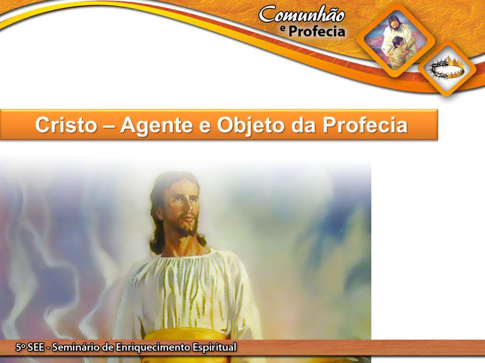 Cristo – Agente e Objeto da Profecia