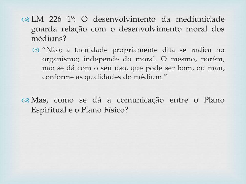 LM 226 1º: O desenvolvimento da mediunidade guarda relação com o desenvolvimento moral dos médiuns