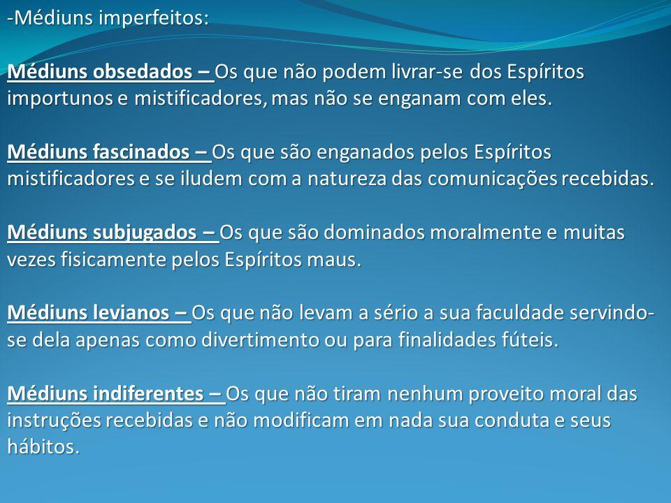 -Médiuns imperfeitos: