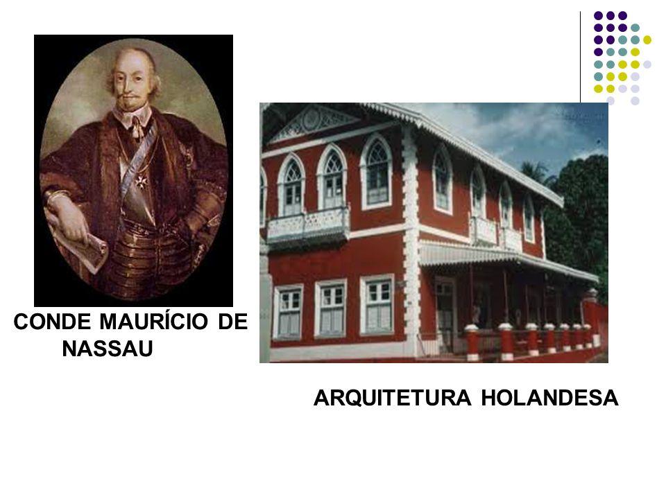 CONDE MAURÍCIO DE NASSAU ARQUITETURA HOLANDESA