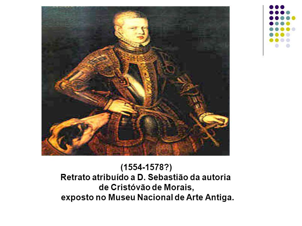 Retrato atribuído a D. Sebastião da autoria de Cristóvão de Morais,