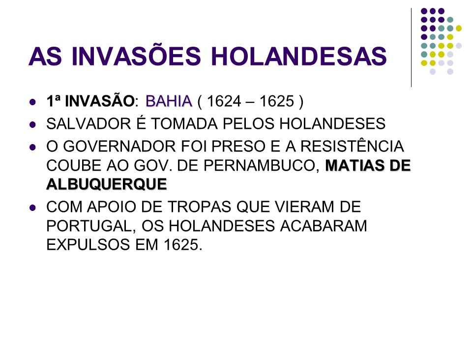 AS INVASÕES HOLANDESAS
